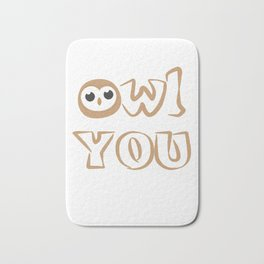 Owl Be There For You Owls Nocturnal Birds Night Hunter Animals Wildlife Wilderness Gift Bath Mat