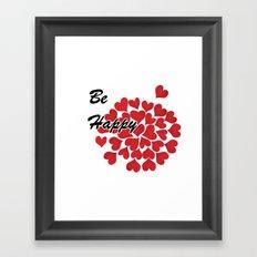 Be happy . Gift . 1 Framed Art Print