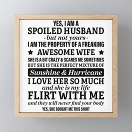 Spoiled Husband But Not Yours I Am The Property Framed Mini Art Print