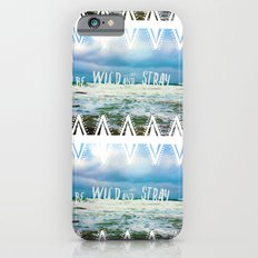 Be Wild and Stray. Slim Case iPhone 6s