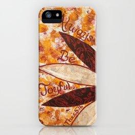 Always Be Joyfull iPhone Case