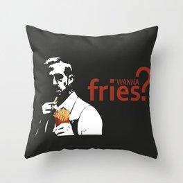 Wanna Fries? Throw Pillow