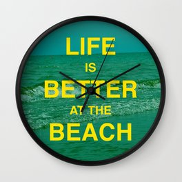 Life is better at the Beach.  Wall Clock