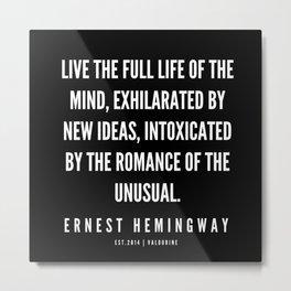 57  |Ernest Hemingway Quote Series  | 190613 Metal Print