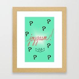 joygasm! Framed Art Print
