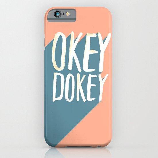 Okey Dokey iPhone & iPod Case
