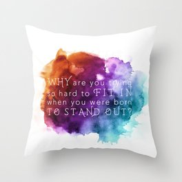 Stand out - Motivation Throw Pillow