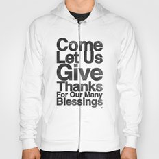 COME, LET US GIVE THANKS FOR OUR MANY BLESSINGS (A Prayer of Gratitude) Hoody