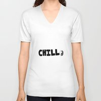 chill V-neck T-shirts featuring Chill by awkwardxadolescent