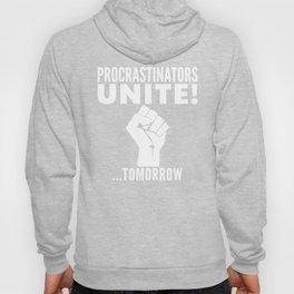 Procrastinators Unite Tomorrow (Black & White) Hoody