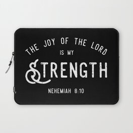 The Joy of the Lord is my Strength (BLCK) Laptop Sleeve