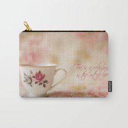 Tea...is a religion of the art of life. Carry-All Pouch
