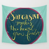 sarcasm Wall Tapestries featuring Sarcasm Makes the Heart Grow Fonder by Skye Zambrana