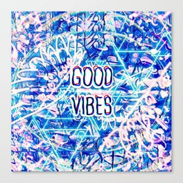 We All Need Good Vibes Canvas Print