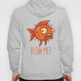 Blow Me Porcupine Blowfish Hoody