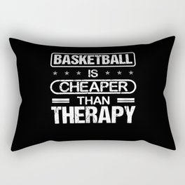 Basketball is cheaper than therapy Rectangular Pillow