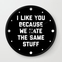Hate Same Stuff Funny Quote Wall Clock