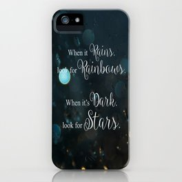 When it rains, look for rainbows. When it's dark, look for stars! iPhone Case