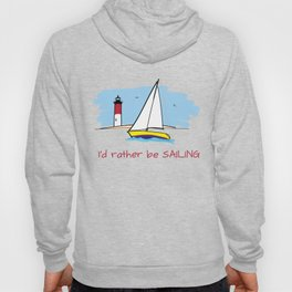 I'd Rather Be Sailing Sailboat and Lighthouse Illustration Hoody
