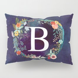 Personalized Monogram Initial Letter B Floral Wreath Artwork Pillow Sham