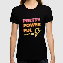 Pretty Powerful Woman T-shirt