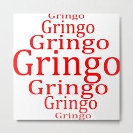 Gringo   (A7 B0032) Metal Print