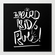 Weird Kids Rule Canvas Print