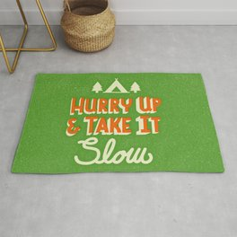 Hurry up & take it slow Rug