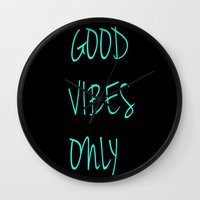 good vibes only Wall Clocks featuring Good Vibes Only by Poppo Inc.
