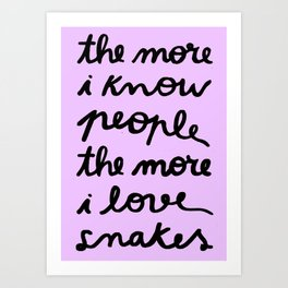 ALL MY FRIENDS ARE SNAKES Art Print