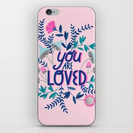 You are loved quote botanical illustration in pink iPhone Skin