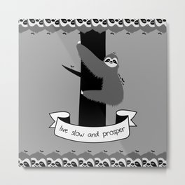 live slow and prosper sloth Metal Print
