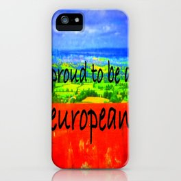 Proud To Be European iPhone Case