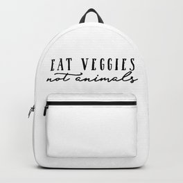 Eat veggies, not animals Backpack