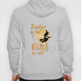 Teacher By Day Witch By Night Halloween Hoody