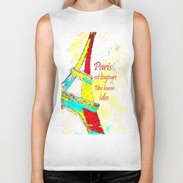 Paris is always a good idea  - Paris est toujours une bonne idee Biker Tank