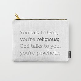 You're psychotic - House MD - TV Show Collection Carry-All Pouch