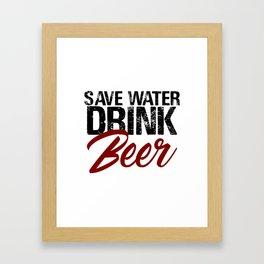 Save Water Drink Beer Funny Drunk Alcoholic Fun Meme c Framed Art Print