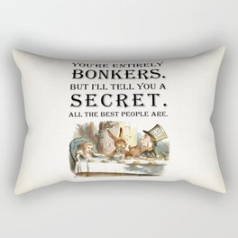 Alice In Wonderland -Colors- Tea Party - You're Entirely Bonkers - Quote Rectangular Pillow