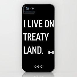I LIVE ON TREATY LAND iPhone Case