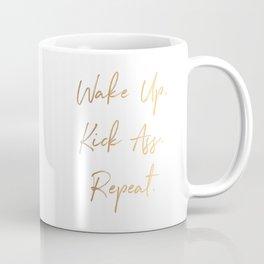 Wake up. Kick Ass. Repeat Coffee Mug