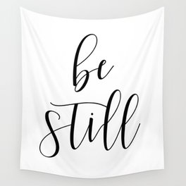 BE STILL - Home Decor, Living Room Sign Wall Tapestry