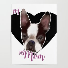 Boston Terrier Dog Mom Poster
