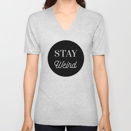 Minimalist Black and White Stay Weird Print Unisex V-Neck