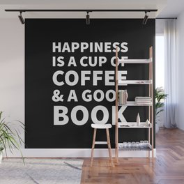 Happiness is a Cup of Coffee & a Good Book (Black) Wall Mural