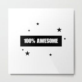 100% Awesome Kids Room Quote - Black And White Metal Print
