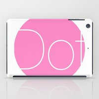 dot iPad Cases featuring Dot by Mr and Mrs Quirynen