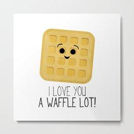 I Love You A Waffle Lot! Metal Print