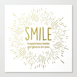 Smile: Happiness Looks Gorgeous On You Canvas Print