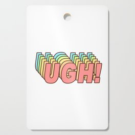 UGH! - Funny Sigh Clueless Typography in Retro 70s look Cutting Board